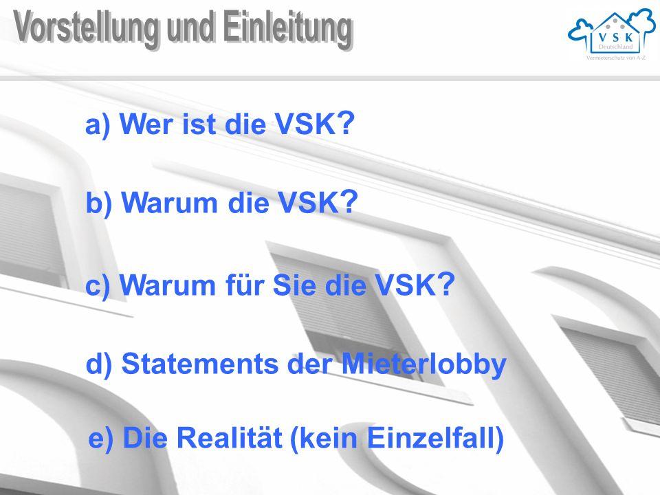 a) Wer ist die VSK .b) Warum die VSK . c) Warum für Sie die VSK .