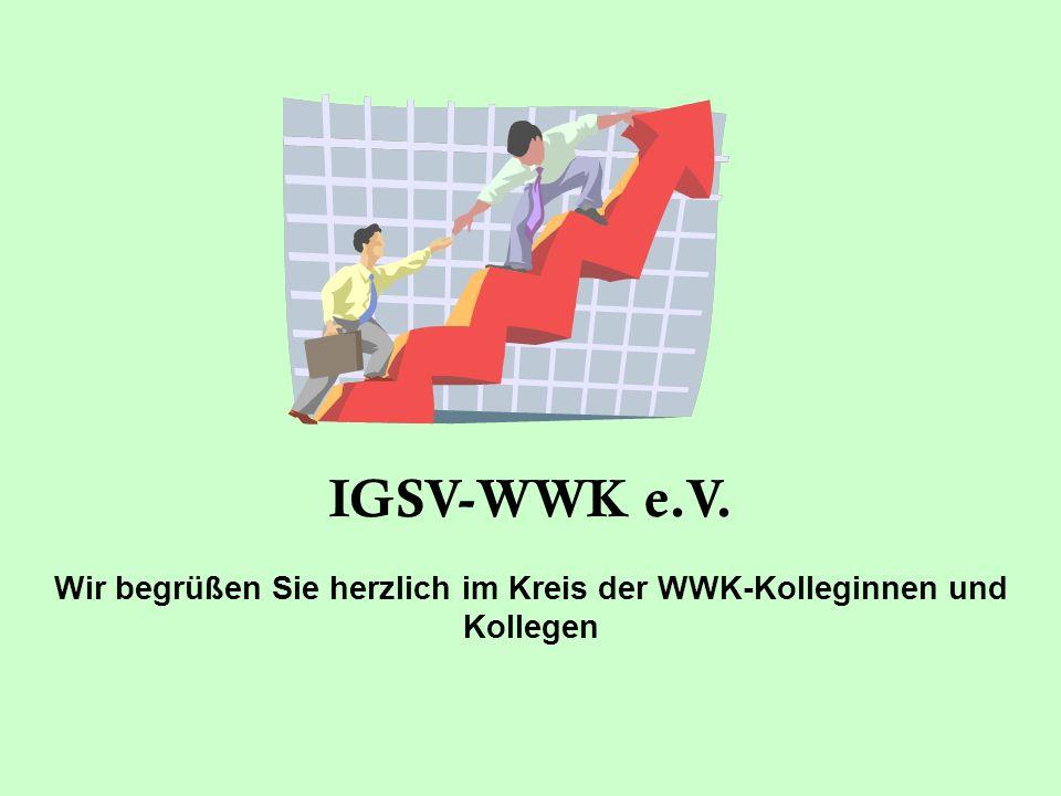 IGSV-WWK e.V. Wir begrüßen Sie herzlich im Kreis der WWK-Kolleginnen und Kollegen