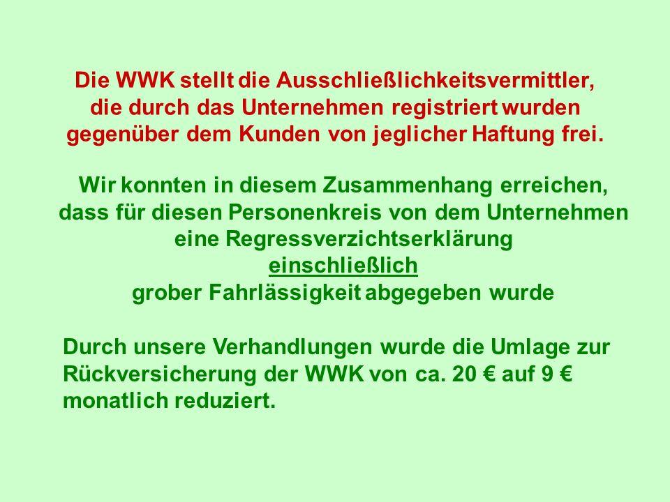 Die WWK stellt die Ausschließlichkeitsvermittler, die durch das Unternehmen registriert wurden gegenüber dem Kunden von jeglicher Haftung frei. Wir ko