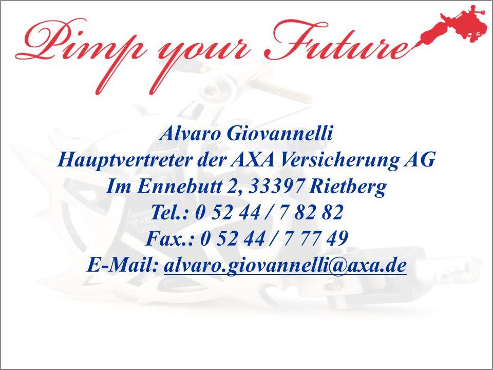Alvaro Giovannelli Hauptvertreter der AXA Versicherung AG Im Ennebutt 2, 33397 Rietberg Tel.: 0 52 44 / 7 82 82 Fax.: 0 52 44 / 7 77 49 E-Mail: alvaro.giovannelli@axa.dealvaro.giovannelli@axa.de