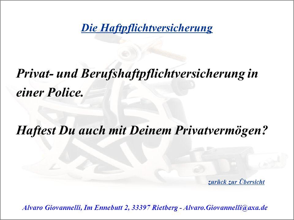 Die Haftpflichtversicherung Privat- und Berufshaftpflichtversicherung in einer Police.