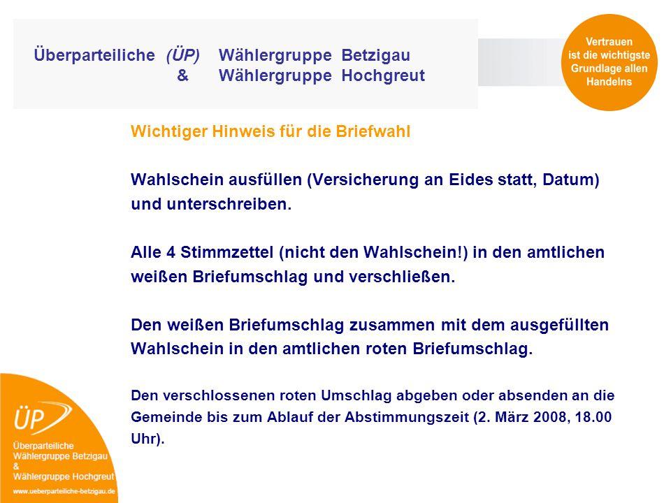 Überparteiliche (ÜP) Wählergruppe Betzigau & Wählergruppe Hochgreut Wichtiger Hinweis für die Briefwahl Wahlschein ausfüllen (Versicherung an Eides st