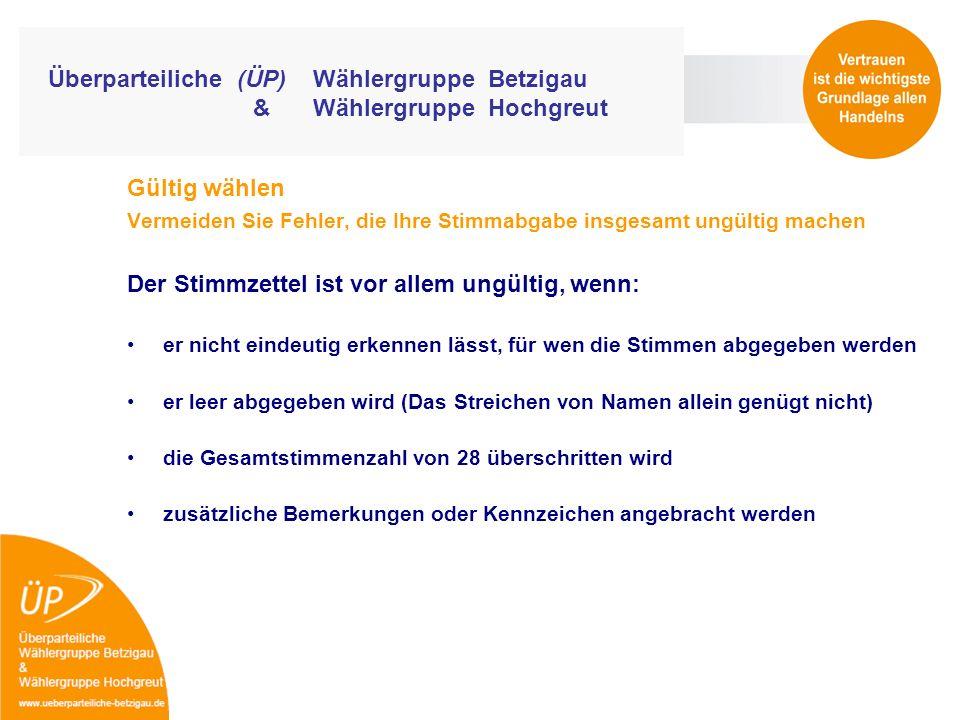 Überparteiliche (ÜP) Wählergruppe Betzigau & Wählergruppe Hochgreut Gültig wählen Vermeiden Sie Fehler, die Ihre Stimmabgabe insgesamt ungültig machen