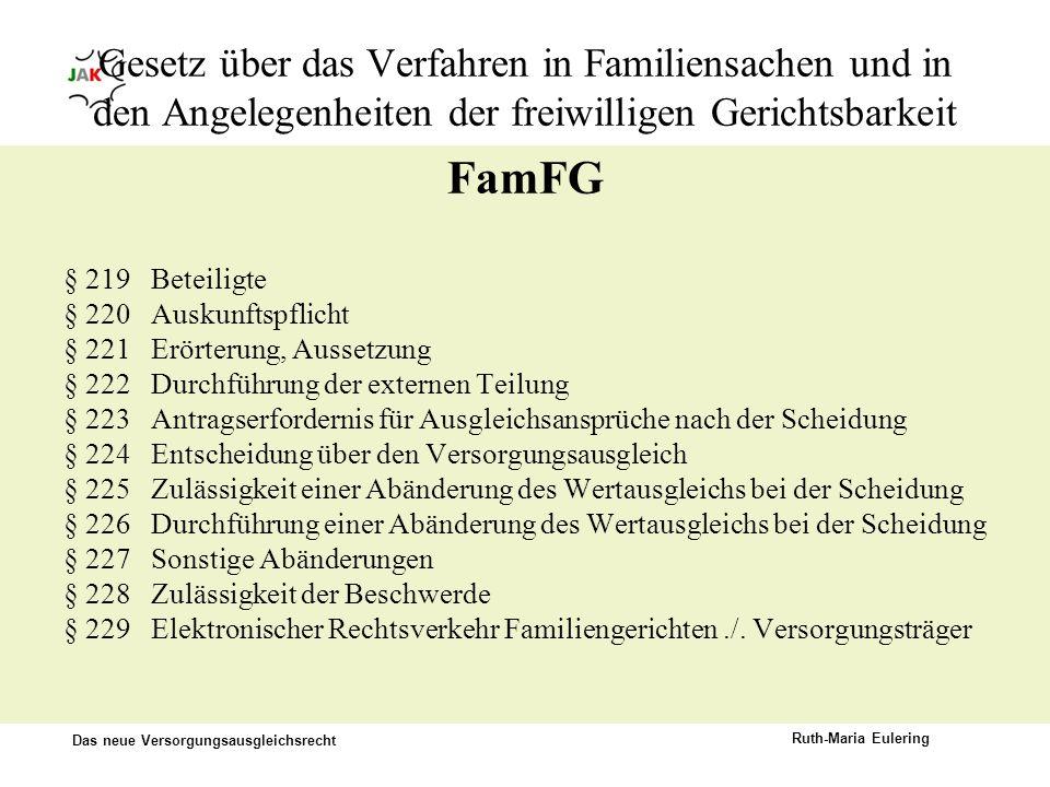 Das neue Versorgungsausgleichsrecht Ruth-Maria Eulering Gesetz über das Verfahren in Familiensachen und in den Angelegenheiten der freiwilligen Gerich