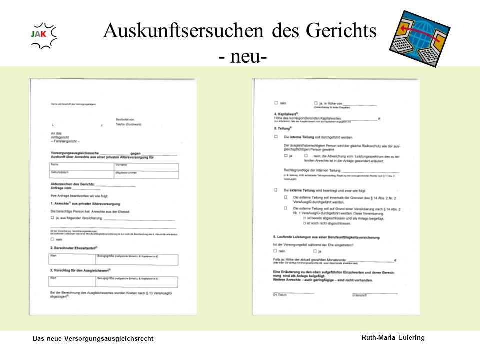 Das neue Versorgungsausgleichsrecht Ruth-Maria Eulering Auskunftsersuchen des Gerichts - neu-