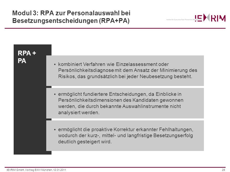 IEXRIM GmbH, Vortrag EWV München, 12.01.201128 Modul 3: RPA zur Personalauswahl bei Besetzungsentscheidungen (RPA+PA) kombiniert Verfahren wie Einzela