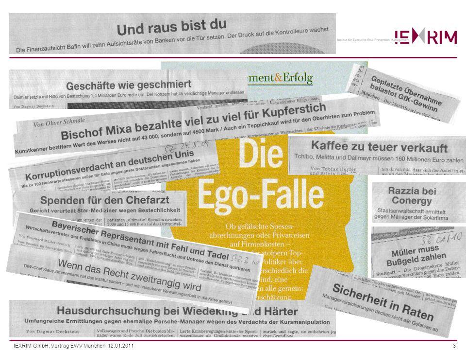 IEXRIM GmbH, Vortrag EWV München, 12.01.201114 (Wie) stellen Sie hinreichend sicher, dass Ihre Führungskräfte ihre individuellen Risikofaktoren kennen und im Griff haben, aufgrund derer es zu unangemessenem Verhalten (in- und/oder extern), zu Fehlentscheidungen oder gar zu Rechtsverletzungen kommen kann .