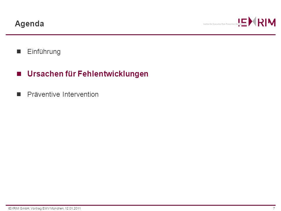 IEXRIM GmbH, Vortrag EWV München, 12.01.20117 Agenda Einführung Ursachen für Fehlentwicklungen Präventive Intervention
