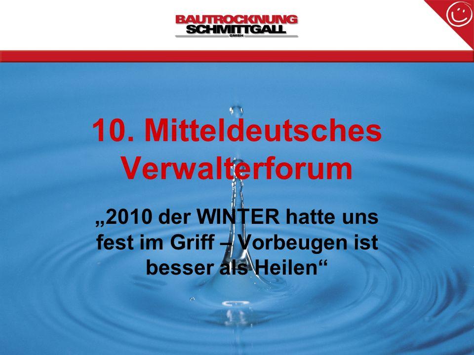 10. Mitteldeutsches Verwalterforum 2010 der WINTER hatte uns fest im Griff – Vorbeugen ist besser als Heilen