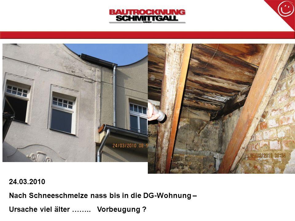 24.03.2010 Nach Schneeschmelze nass bis in die DG-Wohnung – Ursache viel älter …….. Vorbeugung ?