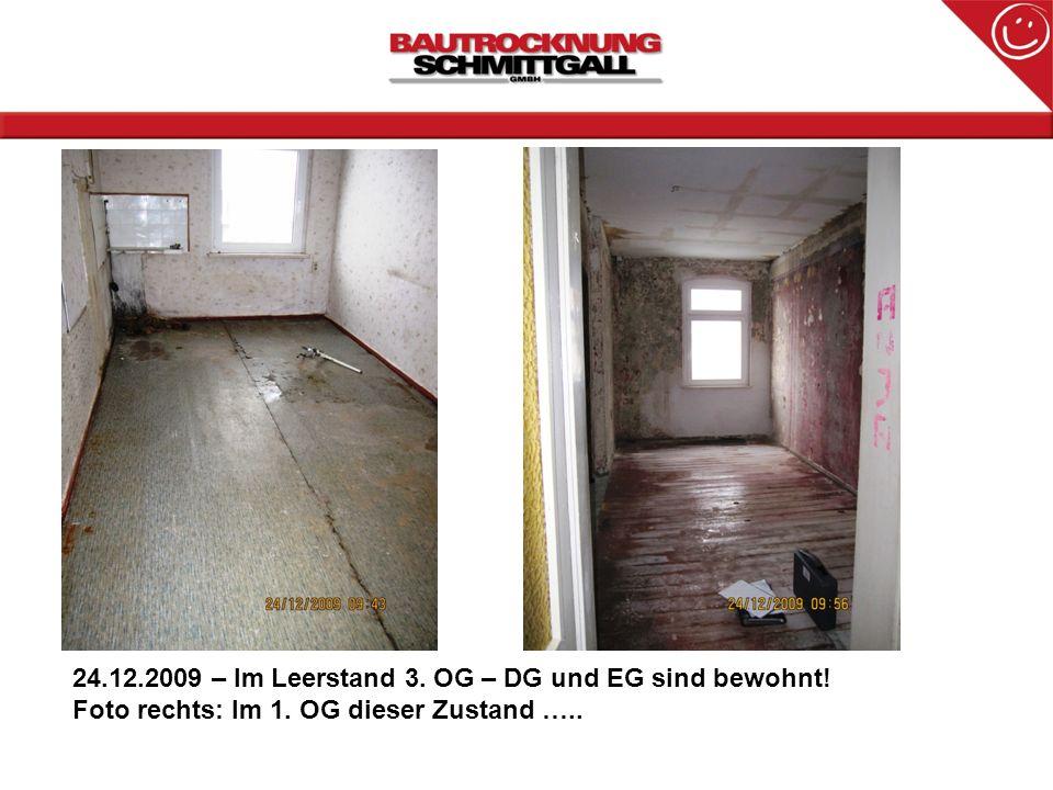 24.12.2009 – Im Leerstand 3. OG – DG und EG sind bewohnt! Foto rechts: Im 1. OG dieser Zustand …..