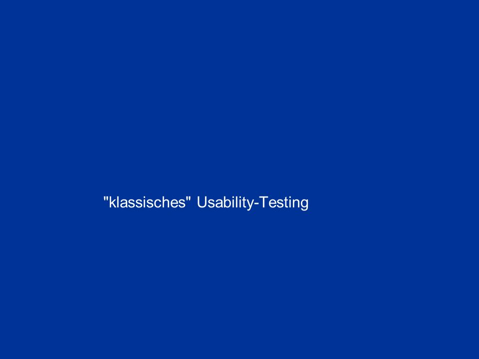 klassisches Usability-Testing