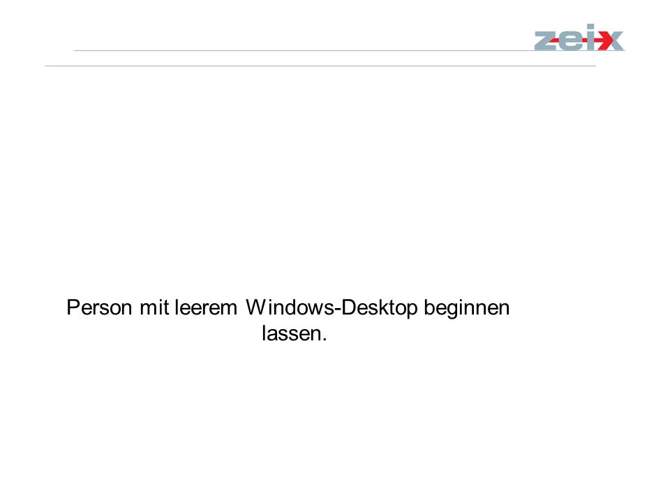 Person mit leerem Windows-Desktop beginnen lassen.