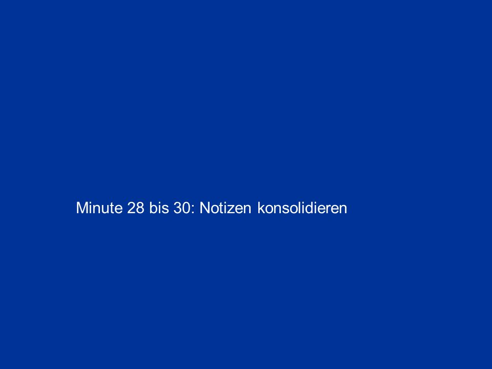 Minute 28 bis 30: Notizen konsolidieren