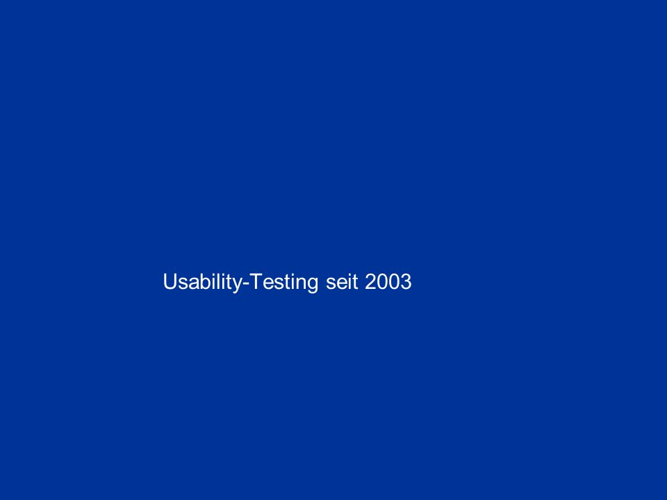 Usability-Testing seit 2003