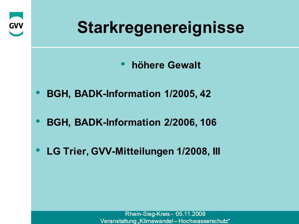 Rhein-Sieg-Kreis - 05.11.2008 Veranstaltung Klimawandel – Hochwasserschutz Starkregenereignisse höhere Gewalt BGH, BADK-Information 1/2005, 42 BGH, BA