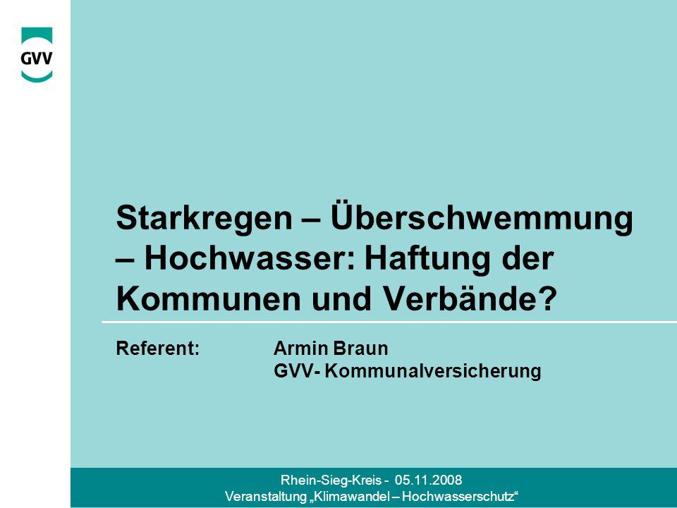 Rhein-Sieg-Kreis - 05.11.2008 Veranstaltung Klimawandel – Hochwasserschutz Einführung und Haftungsgrundlagen Anspruchsgrundlagen (Zivilrecht): Amtshaftung gemäß § 839 BGB i.