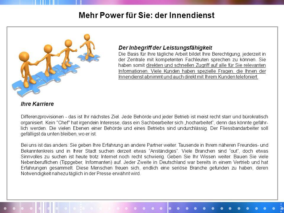 Mehr Power für Sie: der Innendienst Der Inbegriff der Leistungsfähigkeit Die Basis für Ihre tägliche Arbeit bildet Ihre Berechtigung, jederzeit in der