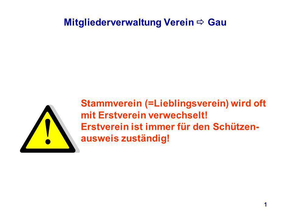 1 Mitgliederverwaltung Verein Gau Stammverein (=Lieblingsverein) wird oft mit Erstverein verwechselt.
