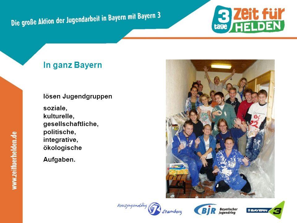 In ganz Bayern lösen Jugendgruppen soziale, kulturelle, gesellschaftliche, politische, integrative, ökologische Aufgaben.