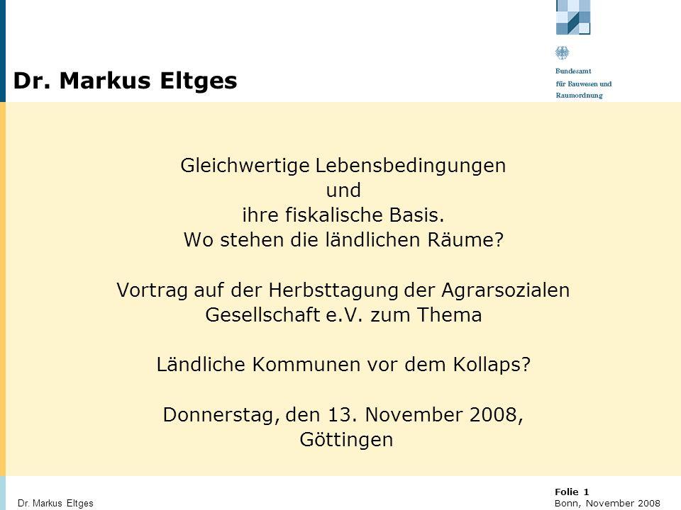 © BBR Bonn 2003 Folie 22 Bonn, November 2008 Dr. Markus Eltges