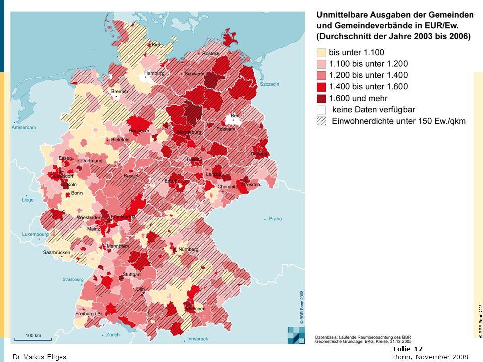 © BBR Bonn 2003 Folie 17 Bonn, November 2008 Dr. Markus Eltges