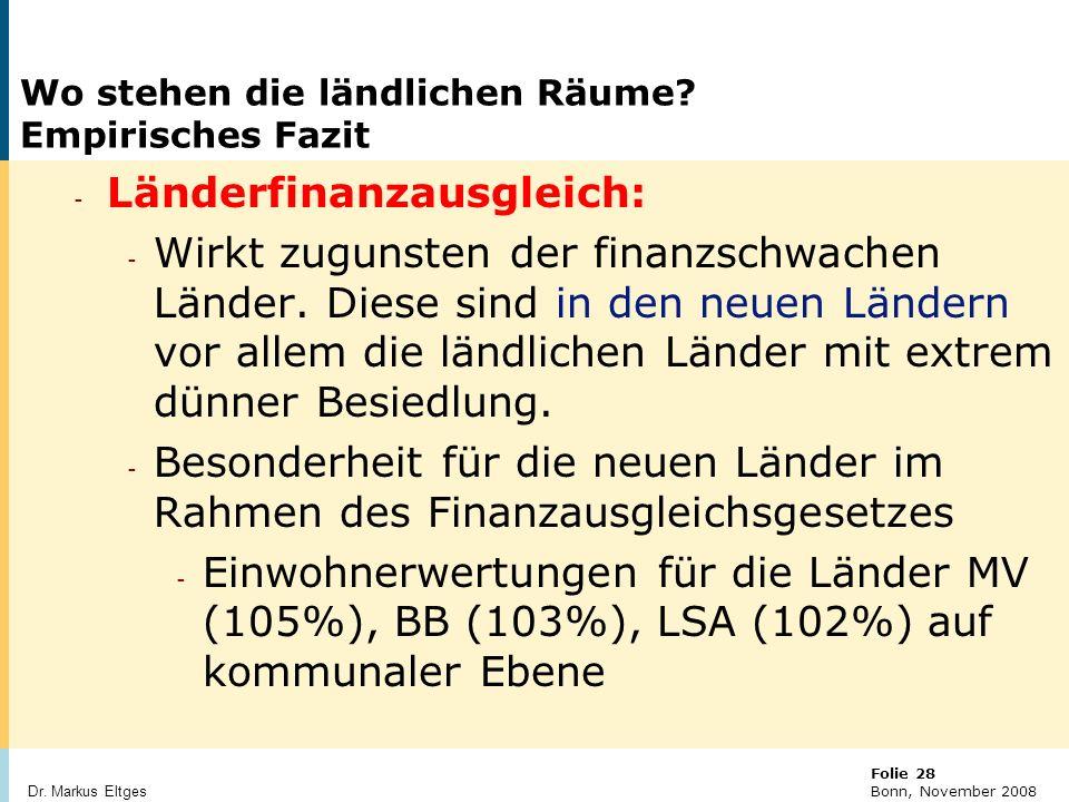 © BBR Bonn 2003 Folie 28 Bonn, November 2008 Dr.Markus Eltges Wo stehen die ländlichen Räume.