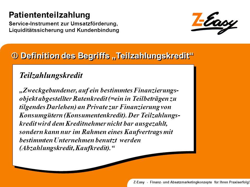 Patiententeilzahlung Service-Instrument zur Umsatzförderung, Liquiditätssicherung und Kundenbindung Z-Easy - Finanz- und Absatzmarketingkonzepte für I
