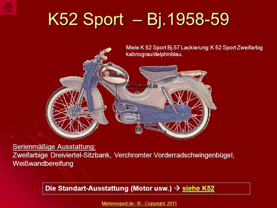 K52 Sport – Bj.1958-59 Miele K 52 Sport Bj.57 Lackierung: K 52 Sport Zweifarbig kabriograu/delphinblau. Serienmäßige Ausstattung: Zweifarbige Dreivier