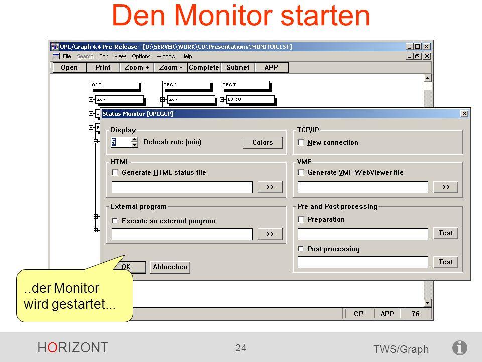 HORIZONT 24 TWS/Graph Den Monitor starten..der Monitor wird gestartet...