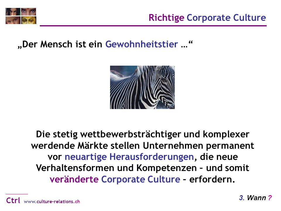 Richtige Corporate Culture www.culture-relations.ch Ctrl 3.