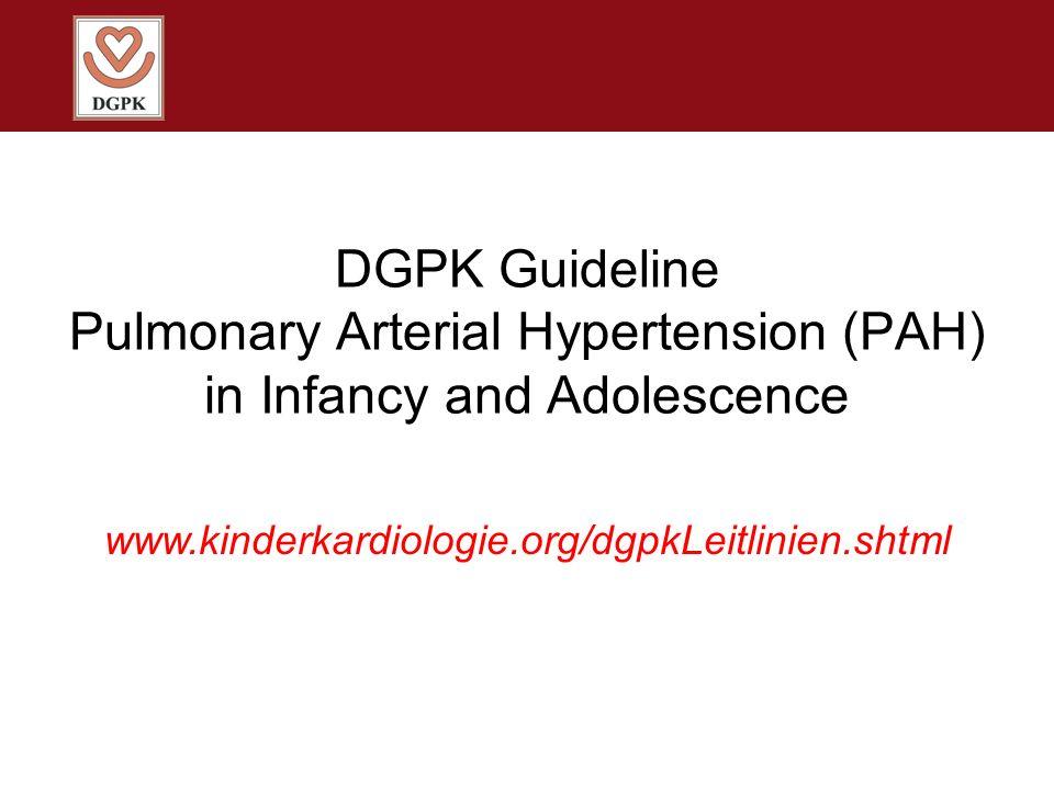 DGPK Guideline Pulmonary Arterial Hypertension (PAH) in Infancy and Adolescence www.kinderkardiologie.org/dgpkLeitlinien.shtml