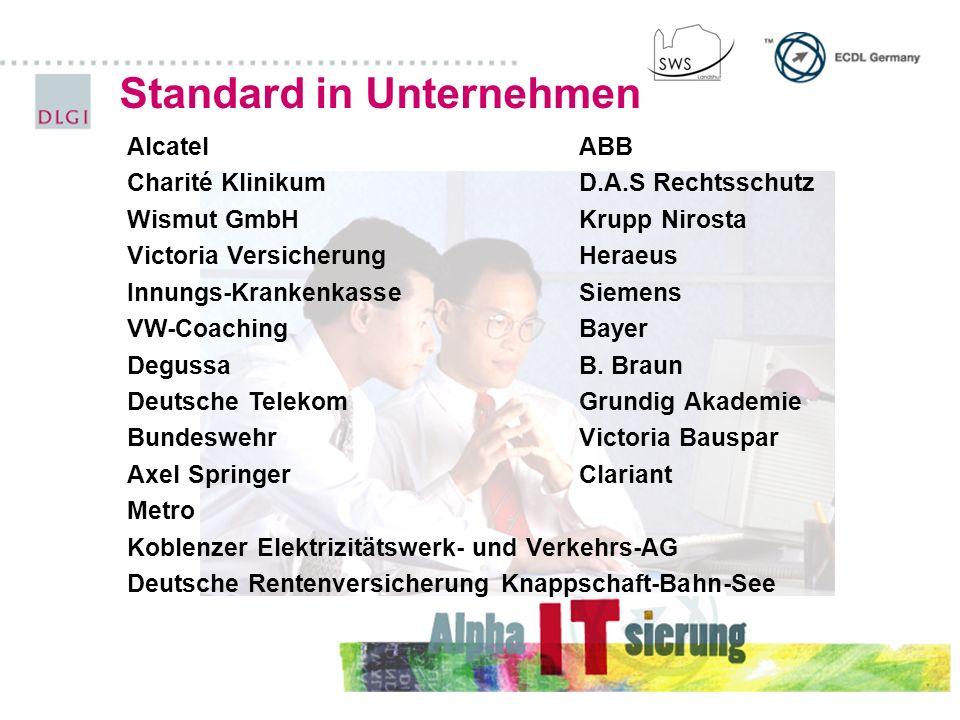 Standard in Unternehmen AlcatelABB Charité KlinikumD.A.S Rechtsschutz Wismut GmbH Krupp Nirosta Victoria VersicherungHeraeus Innungs-KrankenkasseSieme