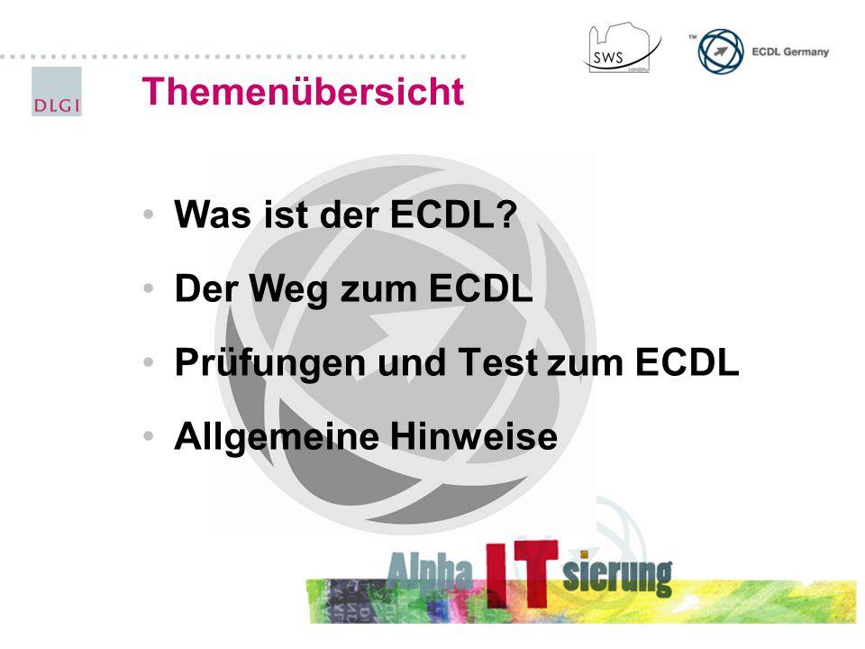 Themenübersicht Was ist der ECDL? Der Weg zum ECDL Prüfungen und Test zum ECDL Allgemeine Hinweise