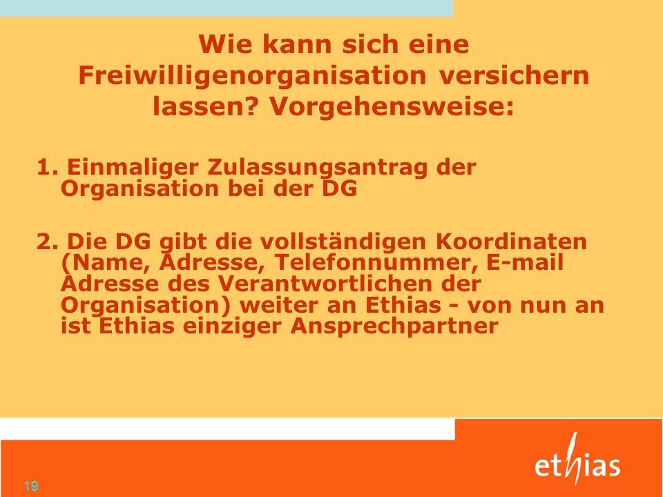 19 1.Einmaliger Zulassungsantrag der Organisation bei der DG 2.