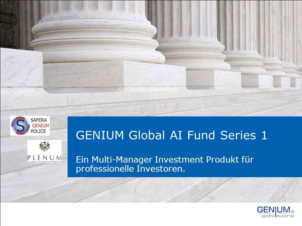 GENIUM Global AI Fund Series 1 Ein Multi-Manager Investment Produkt für professionelle Investoren.