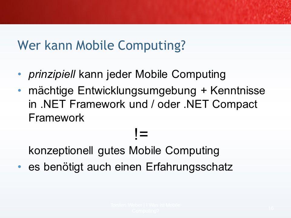 Windows Mobile ist anders 14 Torsten Weber | I Was ist Mobile Computing?