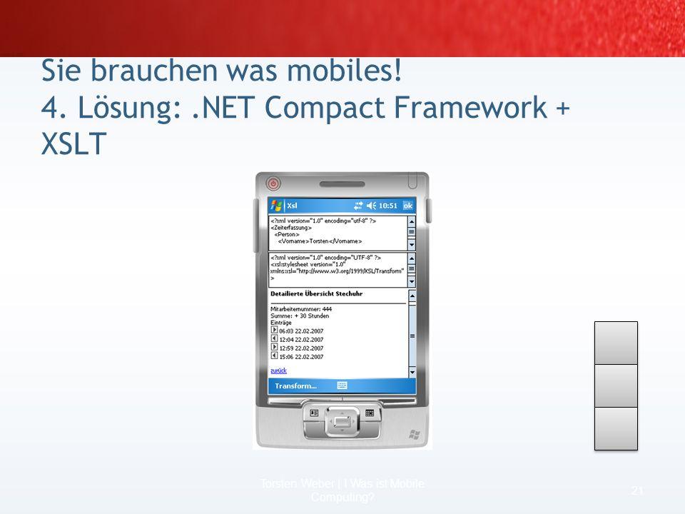 Sie brauchen was mobiles! 2. Lösung: Webanwendung 19 Torsten Weber | I Was ist Mobile Computing?