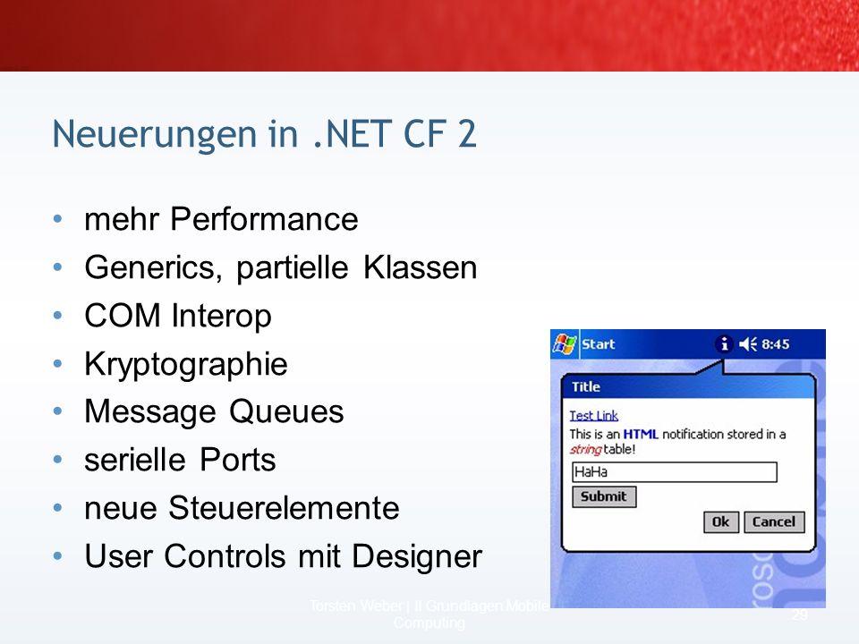 Ein Vergleich.NET /.NET CF 27 Torsten Weber | II Grundlagen Mobile Computing