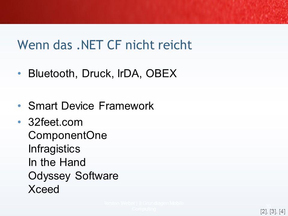 Die Funktionalitäten beim.NET CF 2 28 Torsten Weber | II Grundlagen Mobile Computing Visual Studio 2005 Display USB or Serial Processor Memory GSM/GPR
