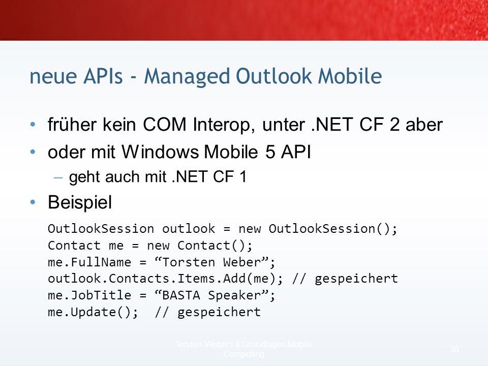.NET Compact Framework 1 SP3 im ROM RAM-Installation von CF 2.0 für PPC & Smartphone SQL Mobile für PPC & Smartphone Managed MAPI, Telephony, Pocket O
