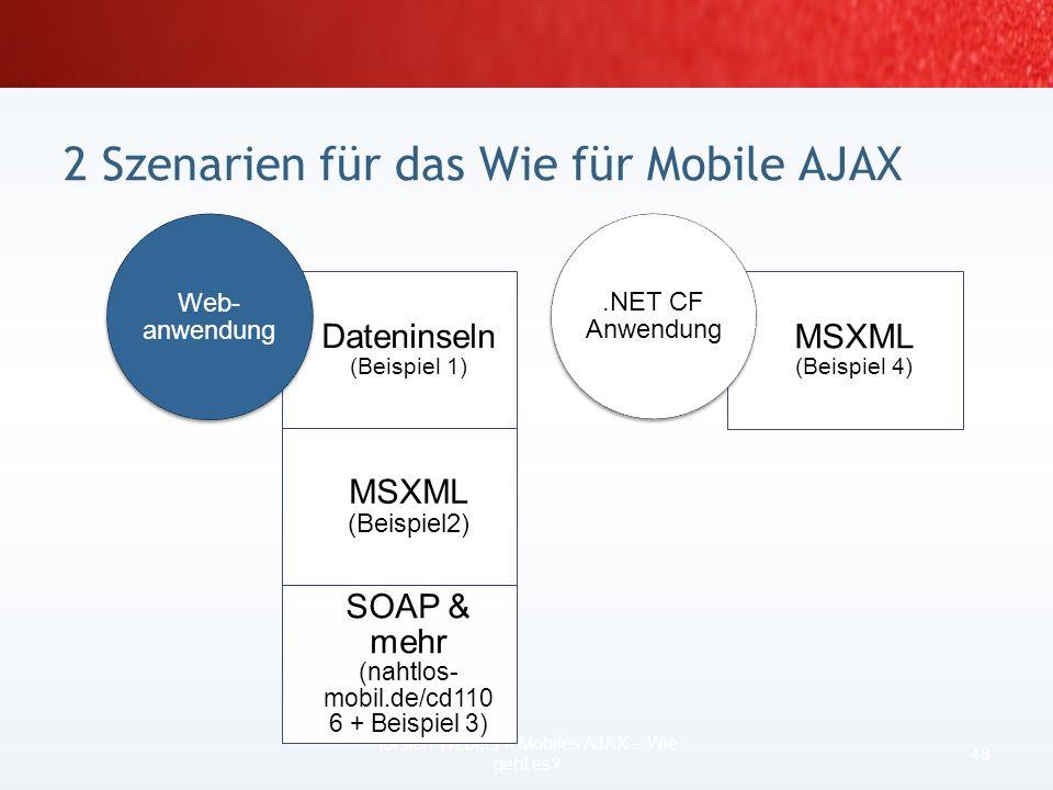 Mobile Webanwendung + Mobile AJAX –mit Internet Explorer Mobile seit Windows Mobile 2003 möglich –auch bei mobilen Geräten gibt es Vorteile von AJAX: