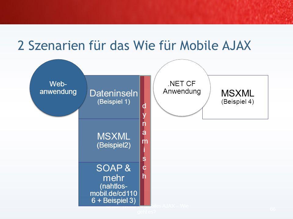 beim.NET Framework /.NET Compact Framework gibt es Proxyklassen, bei AJAX dagegen ActiveX damit können die Grenzen von JavaScript und HTML überwunden