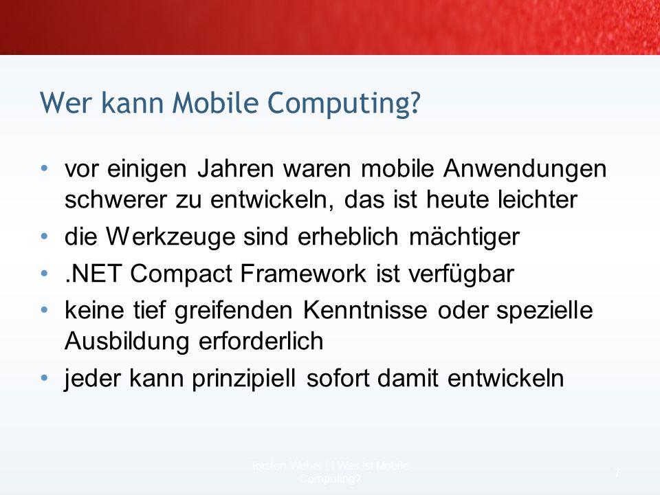 Die Basis mobiler Betriebssysteme 5 Torsten Weber | I Was ist Mobile Computing? [1]