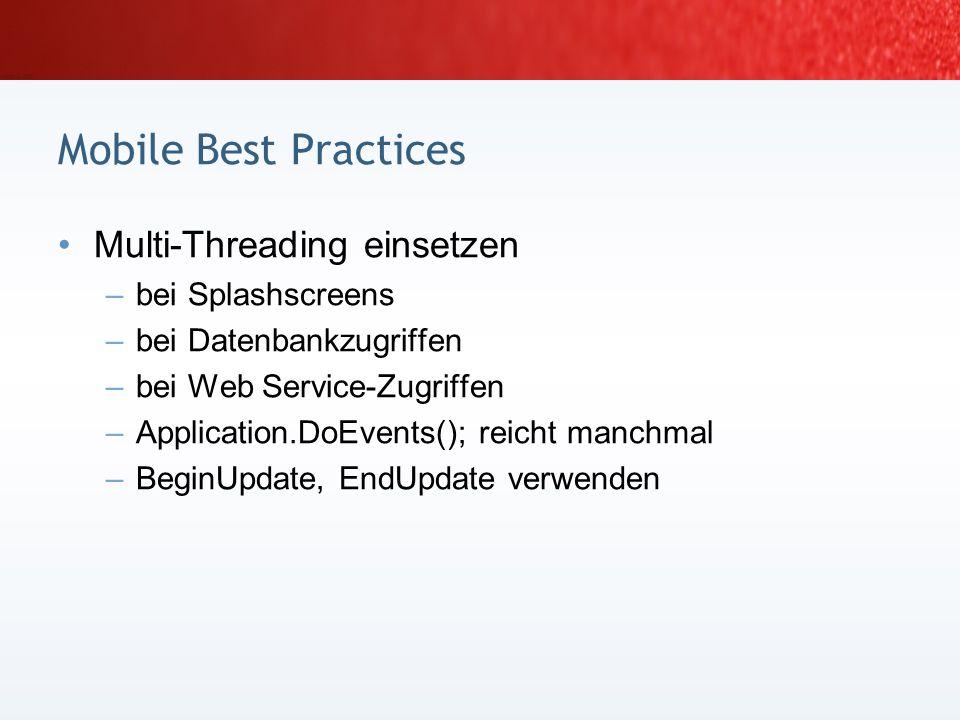 XML-Verarbeitung bei.NET CF 2 um 40 % schneller XMLDocument im Ausnahmefall –XMLTextReader Datenbank vs. Dateisystem DataSets vs. ResultSets Mobile Be