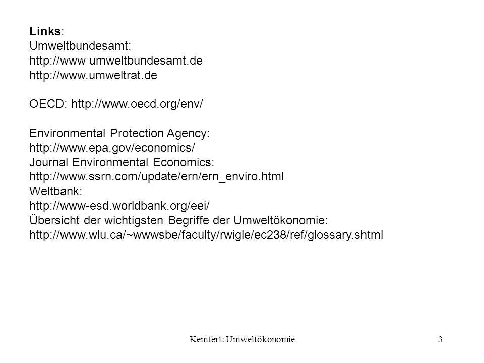 Kemfert: Umweltökonomie74 Zur Erreichung eines bestimmten Umweltziels: Schadens- und Vermeidungskosten müssen bekannt sein: gesellsch.
