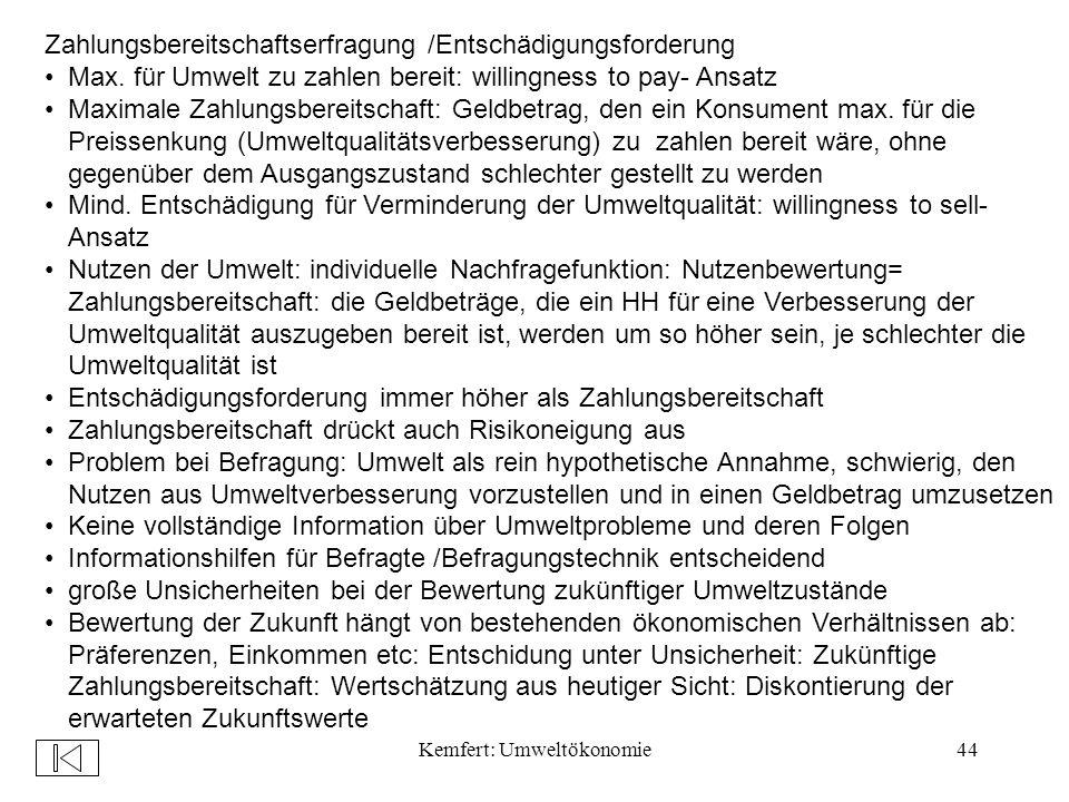 Kemfert: Umweltökonomie44 Zahlungsbereitschaftserfragung /Entschädigungsforderung Max.