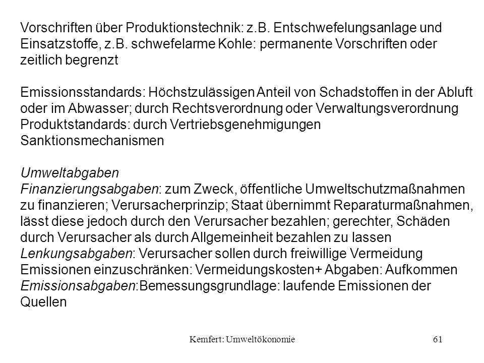 Kemfert: Umweltökonomie61 Vorschriften über Produktionstechnik: z.B.