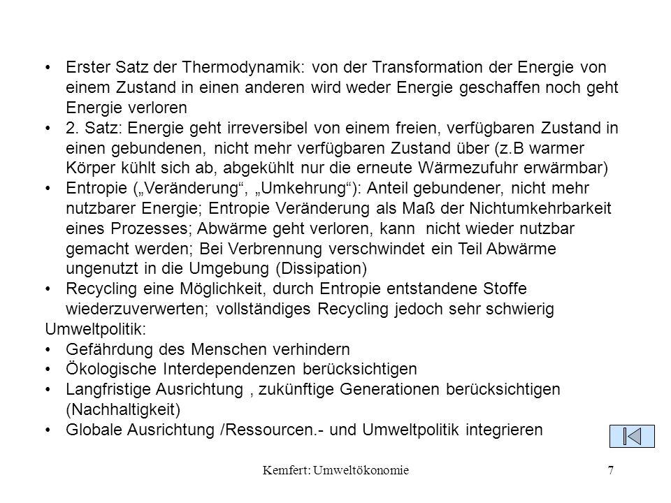 Kemfert: Umweltökonomie8 Umweltprobleme und Politiklösungen Umweltverschmutzung durch den Menschen seit langer Zeit Größere Umweltverschmutzungen durch die Industrialisierung und später Seit 1960 /1970 muss Umweltschutz geleistet werden Ressourcen begrenzt: große Bevölkerung/ hoher Lebensstandard Reichere Länder fragen mehr Umweltqualität nach Umweltprobleme können nicht gelöst werden, ansteigende Schwierigkeit, Umwelt zu schützen Luftverschmutzung: durch Energieverbrauch: Verbrennung von fossilen Brennstoffen: CO2 Emissionen /Schwefeldioxiden / Stickstoffoxiden Luftverschmutzungen in Städten sehr groß: Bewohner sind Verursacher und Opfer der Luftverschmutzung Schäden der städtischen Luftverschmutzung and Gebäuden /Gesundheitsschäden, Reinigungskosten Ländliche Luftverschmutzung: Schäden im Boden / Wälder etc.