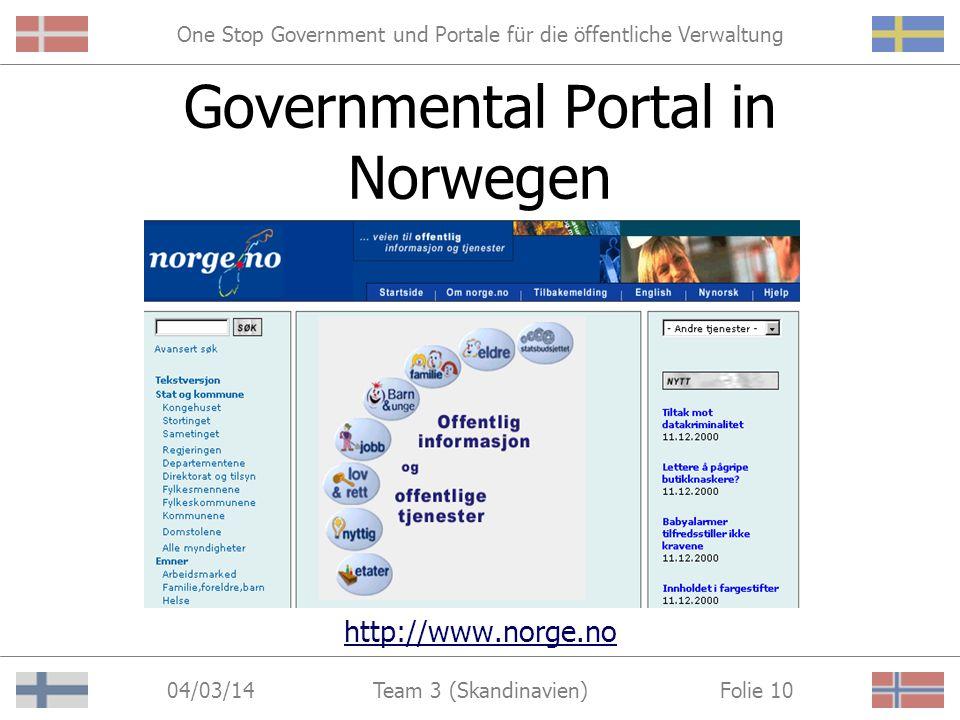 One Stop Government und Portale für die öffentliche Verwaltung 04/03/14 Folie 9Team 3 (Skandinavien) Governmental Portal in Finnland http://www.vn.fi